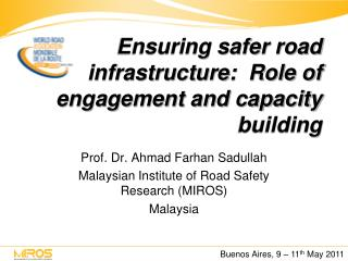 Ensuring safer road infrastructure:  Role of engagement and capacity building