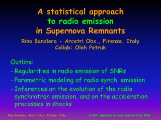 Outline: Regularities in radio emission of SNRs Parametric modeling of radio synch. emission