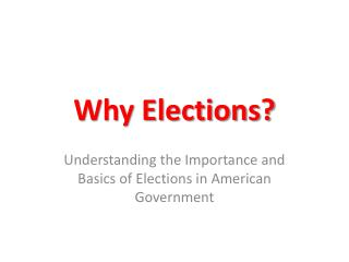 Why Elections?
