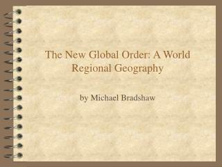 The New Global Order: A World Regional Geography