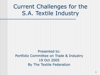 Current Challenges for the S.A. Textile Industry