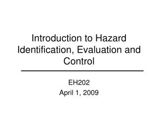 Introduction to Hazard Identification, Evaluation and Control