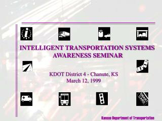 INTELLIGENT TRANSPORTATION SYSTEMS  AWARENESS SEMINAR