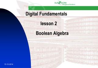 Digital Fundamentals              lesson 2          Boolean Algebra