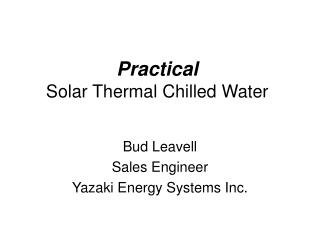 Practical Solar Thermal Chilled Water