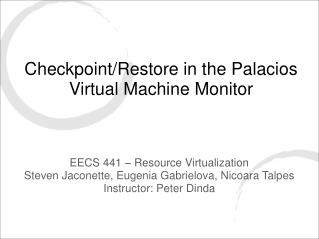 Checkpoint/Restore in the Palacios Virtual Machine Monitor