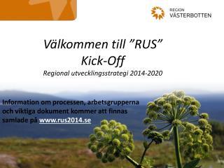 """Välkommen till """"RUS""""  Kick-Off Regional utvecklingsstrategi 2014-2020"""