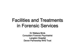 Facilities and Treatments  in Forensic Services