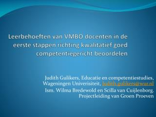 Judith Gulikers, Educatie en competentiestudies, Wageningen Univerisiteit,  Judith.gulikers@wur.nl