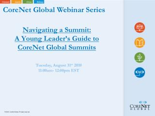 Navigating a Summit:   A Young Leader's Guide to CoreNet Global Summits