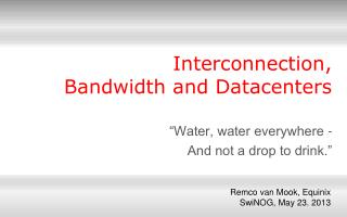 Interconnection,  Bandwidth and Datacenters