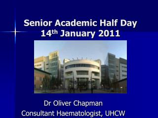 Senior Academic Half Day 14 th  January 2011