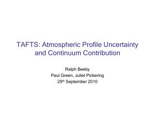 TAFTS: Atmospheric Profile Uncertainty and Continuum Contribution
