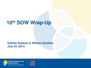 10 th  SOW Wrap-Up