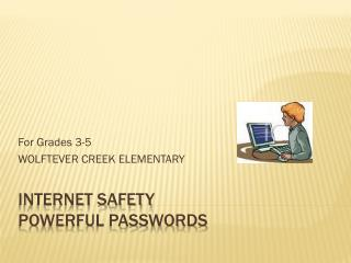 Internet safety  POWERFUL PASSWORDS