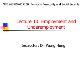 Lecture 10: Employment and Underemployment