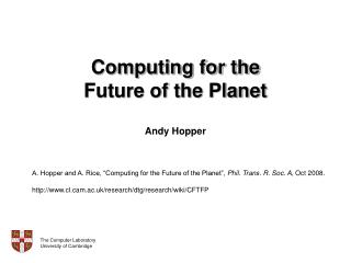 Computing for the Future of the Planet Andy Hopper