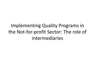 Implementing Quality Programs in the Not-for-profit Sector: The role of intermediaries
