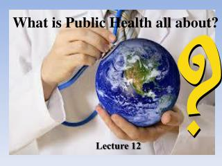 What is Public Health all about?