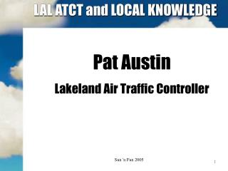 LAL ATCT and LOCAL KNOWLEDGE