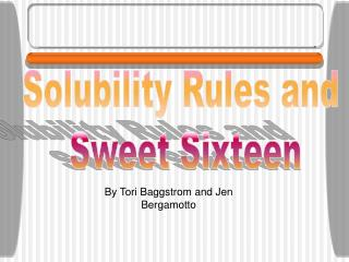 Solubility Rules and  Sweet Sixteen