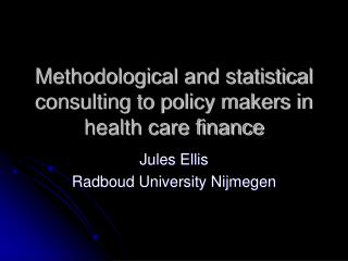 Methodological and statistical consulting to policy makers in health care finance