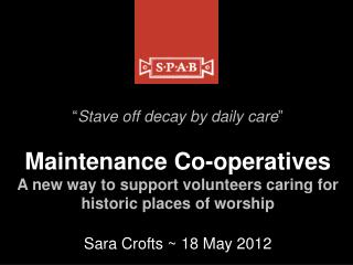 """ Stave off decay by daily care "" Maintenance Co-operatives"