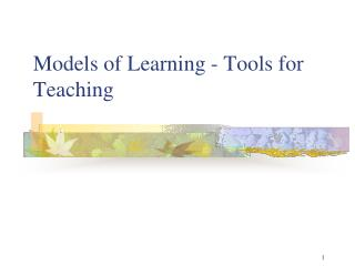 Models of Learning - Tools for Teaching
