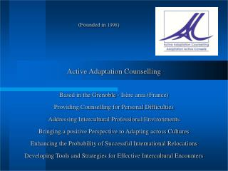 (Founded in  1998 ) Active Adaptation Counselling Based in the Grenoble - Isère area (France)