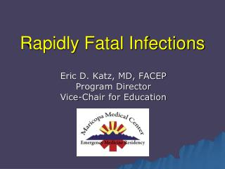 Rapidly Fatal Infections