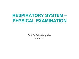 RESPIRATORY SYSTEM – PHYSICAL EXAMINATION