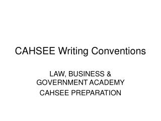 CAHSEE Writing Conventions