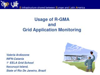 Usage of R-GMA and Grid Application Monitoring