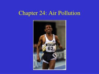 Chapter 24: Air Pollution
