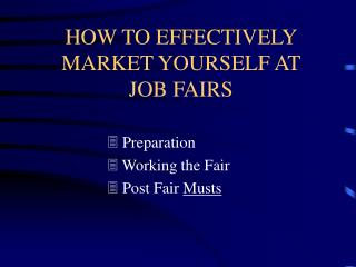 HOW TO EFFECTIVELY MARKET YOURSELF AT JOB FAIRS