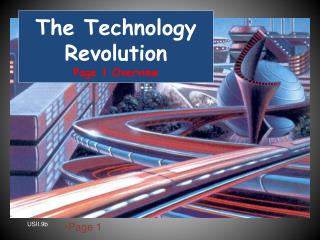 The Technology Revolution   Page 1 Overview