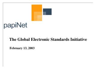 The Global Electronic Standards Initiative