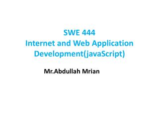 SWE 444 Internet and Web Application Development( javaScript )