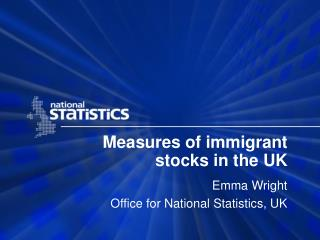 Measures of immigrant stocks in the UK