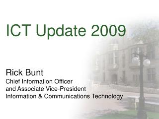 Rick Bunt Chief Information Officer  and Associate Vice-President