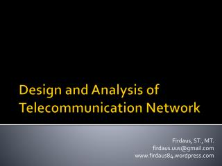 Design and Analysis of Telecommunication Network