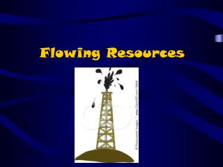 Flowing Resources