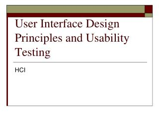 User Interface Design Principles and Usability Testing
