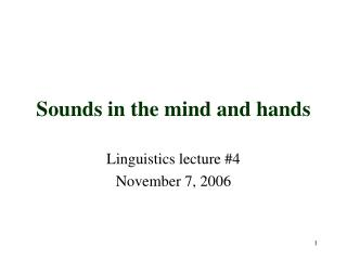 Sounds in the mind and hands