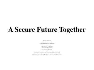 A Secure Future Together