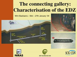 The connecting gallery: Characterisation of the EDZ