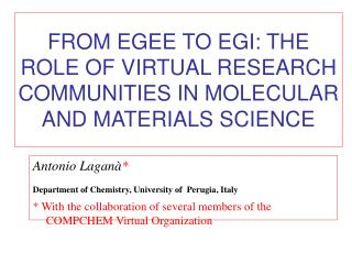 FROM EGEE TO EGI: THE ROLE OF VIRTUAL RESEARCH COMMUNITIES IN MOLECULAR AND MATERIALS SCIENCE