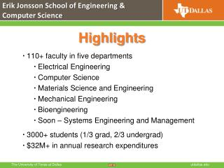 Highlights ▪  110+ faculty in five departments ▪  Electrical Engineering ▪  Computer Science