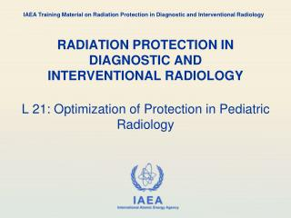RADIATION PROTECTION IN DIAGNOSTIC AND INTERVENTIONAL RADIOLOGY