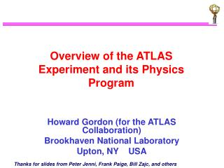 Overview of the ATLAS Experiment and its Physics Program
